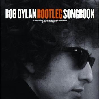 Bob Dylan  Bootleg songbook